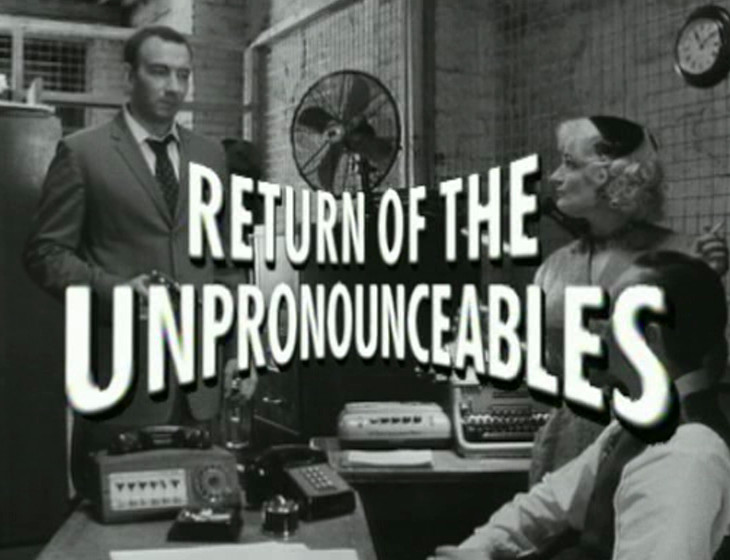 Episode 1, Return of the Unpronouncables - broadcast