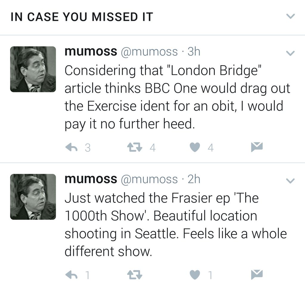 Considering that 'London Bridge' article thinks BBC One would drag out the Exercise ident for an obit, I would pay it no further heed. / Just watched the Frasier ep 'The 1000th Show'. Beautiful location shooting in Seattle. Feels like a whole different show.